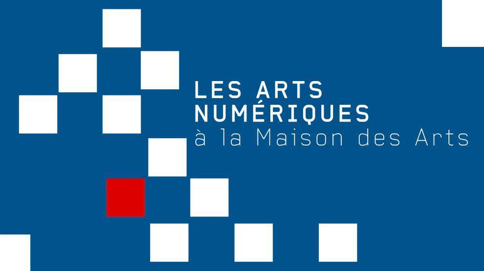 Les Renc'Arts numériques - Maison des Arts - Saint-Herblain